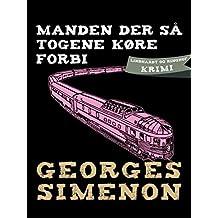 Manden der så togene køre forbi (Danish Edition)