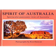 Spirit of Australia: Spectacular Panoramic Views of Australia Ken Duncan