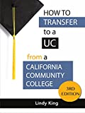 California King Compared to King How to Transfer to a UC from a California Community College: 2017-18