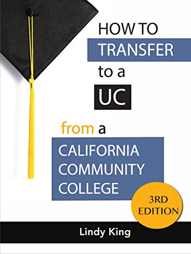 How to Transfer to a UC from a California Community College: 2017-18