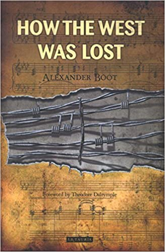How the West Was Lost by Alexander Boot (2016-01-30)
