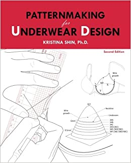 58adbcd4e88b0 Patternmaking for Underwear Design  Amazon.co.uk  Dr Kristina Shin ...