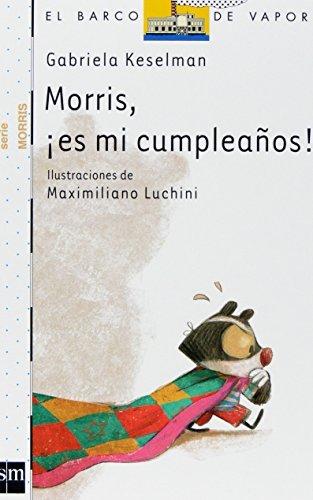 Morris, es mi cumpleanos!/ Morris, Is My Birthday! El Barco ...