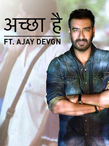 Accha Hai   A Message Of Love Ft  Ajay Devgn