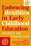 img - for Embracing Identities in Early Childhood Education: Diversities and Possibilities (Reflective History Series) by Susan Grieshaber (2001-03-01) book / textbook / text book