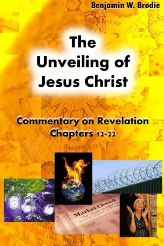 The Unveiling of Jesus Christ - Vol. 2: Commentary on ...