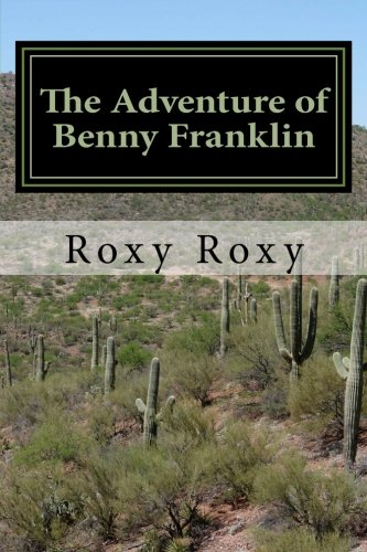Book: The Adventure of Benny Franklin - A Boy Tale by Roxy Larman