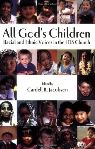 Read Online All God's Children: Racial and Ethnic Voices in the LDS Church PDF