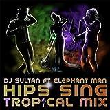 Hips Sing (Tropical Mix) [feat. Elephant Man]