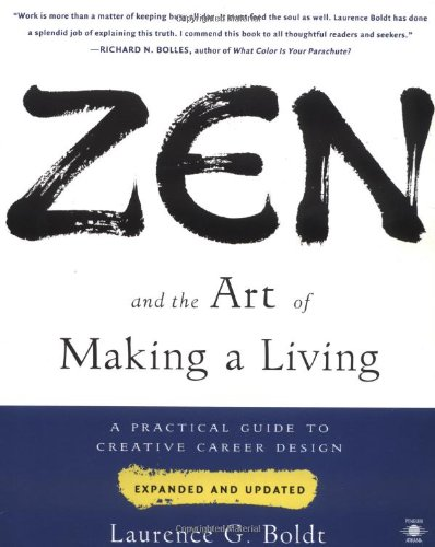Zen and the Art of Making a Living: A Practical Guide to Creative Career Design (Compass) (Zen And The Art Of Making A Living)