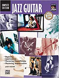Jazz Guitar - Complete Edition: Beginning / Intermediate / Mastering Chord/Melody / Mastering Improvisation (National Guitar Workshop)