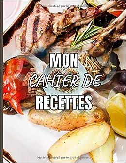 Mon Cahier De Recettes Carnet De Recettes A Remplir 8 5x11