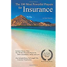 Prayer | The 100 Most Powerful Prayers for Insurance — With 3 Bonus Books to Pray for Debt Consolidation, Money & Love