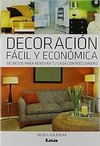Descargar libro real 2 pdf Decoracion Facil y Economica: Secretos Para Renovar Tu Casa Con Poco Dinero PDF CHM ePub