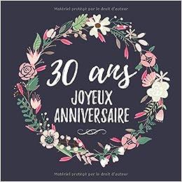 30 Ans Joyeux Anniversaire Fete D Anniversaire Livre D Or 30 Ans Femme Amazon Fr Moulin Franc Livres