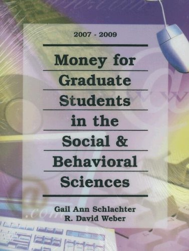 Money for Graduate Students in the Social & Behavioral Sciences 2007-2009