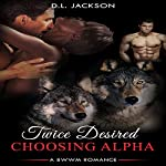 Interracial Romance: Twice Desired Choosing Alpha | D. L. Jackson, Gallery Stories Publishing