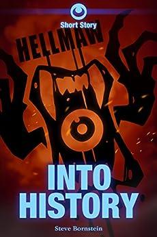 Hellmaw: Into History: A Hellmaw Short Story by [Steve Bornstein]