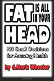 FAT Is All in Your HEAD, dMark Wheeler, 1475183259