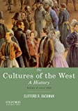 The Cultures of the West : A History - Since 1350, Backman, Clifford R., 0195388917