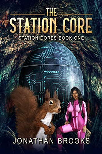 (The Station Core: A Dungeon Core Epic (Station Cores Book)