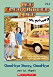Good-Bye Stacey, Good-Bye (Baby-Sitters Club) by Ann M. Martin front cover