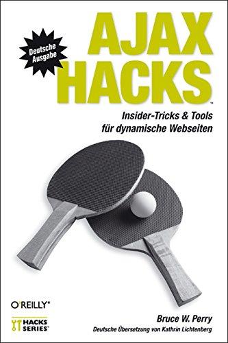 Ajax Hacks Taschenbuch – 1. September 2006 Bruce W. Perry 3897214679 Datenkommunikation Mailboxen