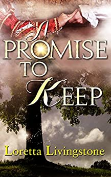 A Promise to Keep (Out of Time Book 2) by [Livingstone, Loretta]