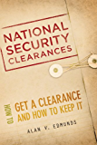 National Security Clearances: How to Get a Clearance and How to Keep It