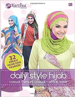 Daily Style Hijab (Indonesian Edition): Kartina Moslem Wear: 9789792294460: Amazon.com: Books