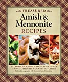 img - for Treasured Amish & Mennonite Recipes: 627 Delicious, Down-to-Earth Recipes from Authentic Country Kitchens book / textbook / text book