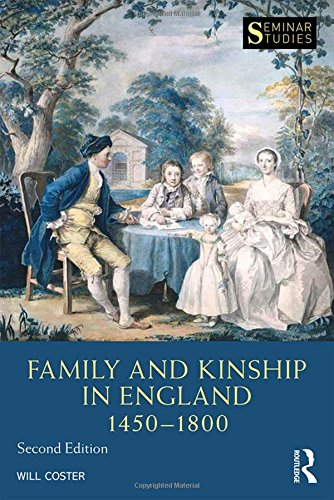 Family and Kinship in England 1450-1800 (Seminar Studies)