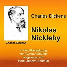 Nikolas Nickleby: in der Übersetzung von Gustav Meyrink Hörbuch von Charles Dickens Gesprochen von: Hans Jochim Schmidt