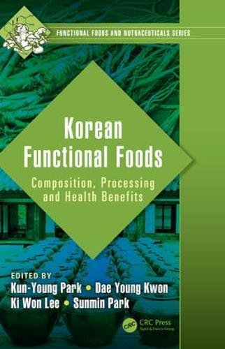 Korean Functional Foods: Composition, Processing and Health Benefits (Functional Foods and Nutraceuticals)