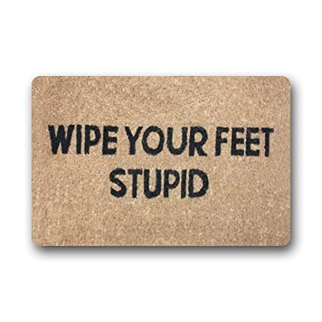 Amazon Com Funny Quotes Wipe Your Feet Stupid Entrance Indoor