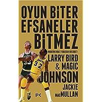 Oyun Biter Efsaneler Bitmez: Modern NBA'i Yaratan Rekabet Larry Bird ve Magic Johnson