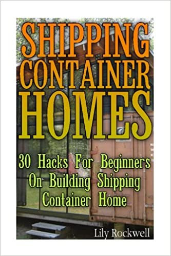 Shipping Container Homes 30 Hacks For Beginners On Building Home Tiny Houses Plans Interior Design Books Architecture Lily