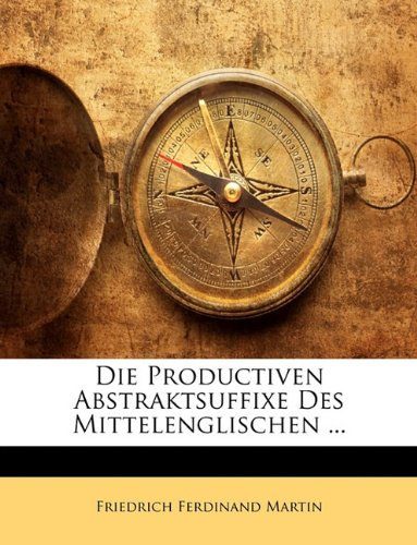 Download Die Productiven Abstraktsuffixe Des Mittelenglischen ... (German Edition) ebook