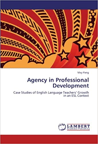 Book Agency in Professional Development: Case Studies of English Language Teachers' Growth in an ESL Context