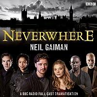 Neverwhere [Adaptation] Radio/TV von Neil Gaiman Gesprochen von: Christopher Lee, James McAvoy, Natalie Dormer, David Harewood, Sophie Okonedo, Benedict Cumberbatch, Anthony Head