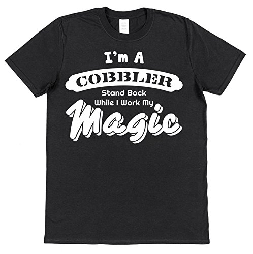I'm A Cobbler, Stand Back While I Work My Magic! Cotton T-Shirt