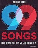 99 Songs - Eine Geschichte des 20. Jahrhunderts