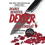 Dearly Devoted Dexter: Dexter, Book 2 | Jeff Lindsay