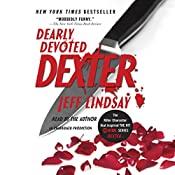 Dearly Devoted Dexter: Dexter, Book 2 | Jeff Lindsay