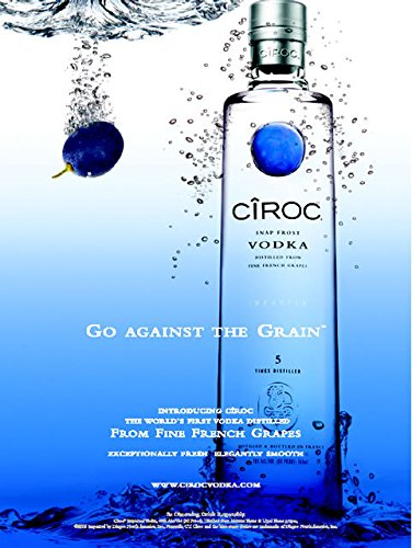 Grain Vodka (MAGAZINE ADVERTISEMENT For Ciroc Vodka Go Against The Grain)