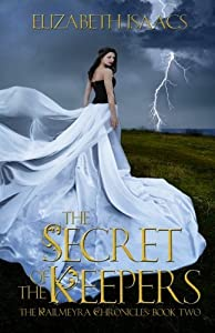 The Secret of the Keepers (Kailmeyra Series) (Volume 2) by Elizabeth Isaacs (2014-03-14)
