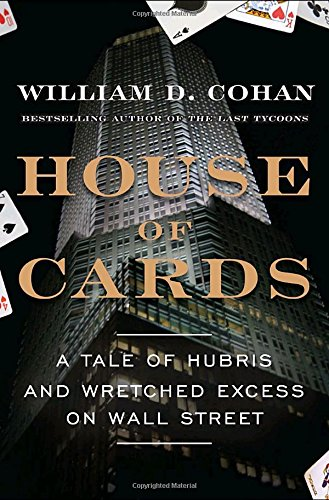 house-of-cards-a-tale-of-hubris-and-wretched-excess-on-wall-street