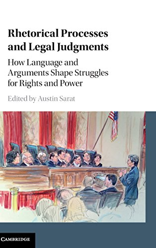 Rhetorical Processes and Legal Judgments: How Language and Arguments Shape Struggles for Rights and Power by Ingramcontent