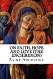 img - for On Faith, Hope and Love (The Enchiridion) book / textbook / text book