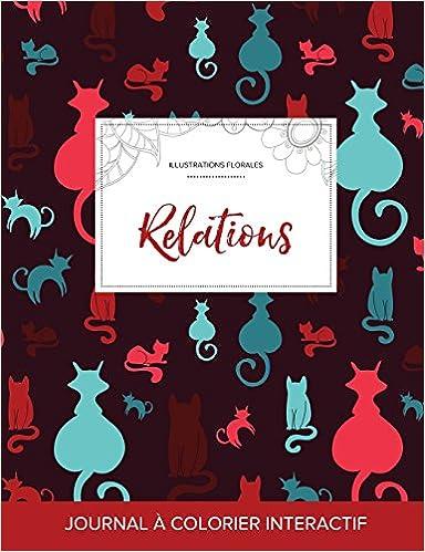 Lire Journal de Coloration Adulte: Relations (Illustrations Florales, Chats) pdf ebook